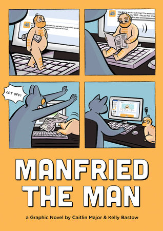 Manfried the Man by by Caitlin Major; illustrated by Kelly Bastow