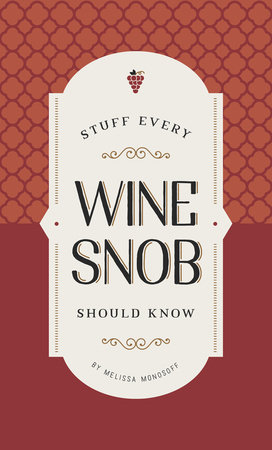 Stuff Every Wine Snob Should Know