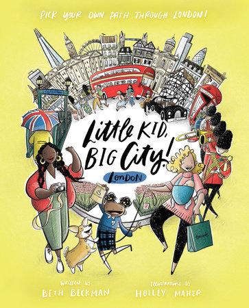 Little Kid, Big City!: London by Beth Beckman