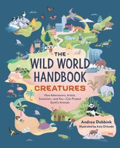 The Wild World Handbook: Creatures