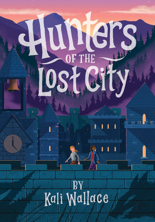 Hunters of the Lost City by Kali Wallace