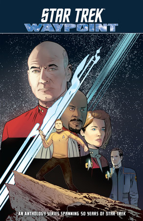 Star Trek: Waypoint by Dayton Ward; Sam Maggs; Cecil Castellucci; Rachael Stott: Donny Cates; Sandra Lanz; Kevin Dilmore; Mairghread Scott; Gordon Purcell; Megan Levens;Corin Howell