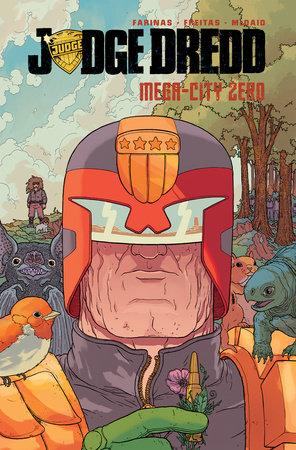 Judge Dredd: Mega-City Zero by Ulises Farinas and Erick Freitas