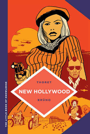 The Little Book of Knowledge: New Hollywood by Jean-Baptiste Thoret