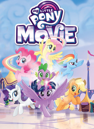My Little Pony: The Movie Adaptation by Meghan McCarthy and Rita Hsiao