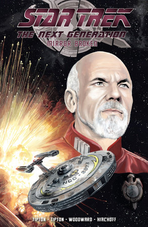 Star Trek: The Next Generation - Mirror Broken by Scott Tipton and David Tipton
