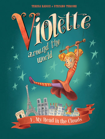 Violette Around the World, Vol. 1: My Head In the Clouds! by Teresa Radice