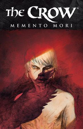 The Crow: Memento Mori by Roberto Recchioni