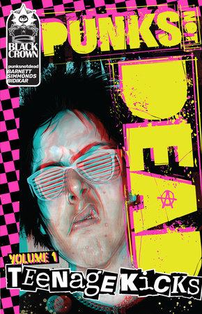 Punks Not Dead, Vol. 1: Teenage Kicks by David Barnett; Martin Simmonds