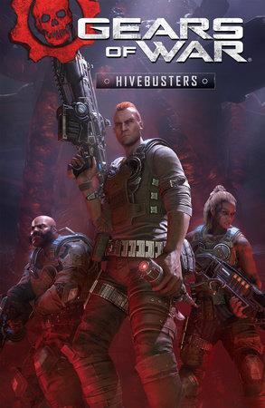 Gears of War: Hivebusters by Kurtis J. Wiebe