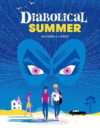 Diabolical Summer by Thierry Smolderen