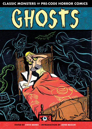 Ghosts: Classic Monsters of Pre-Code Horror Comics by