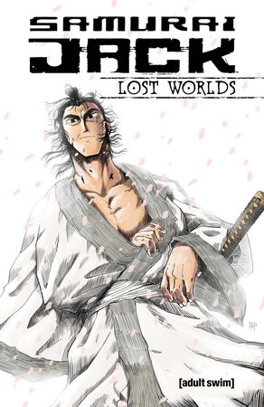 Samurai Jack: Lost Worlds by Paul Allor