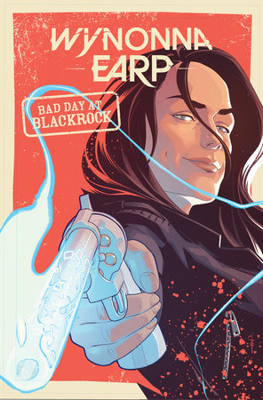 Wynonna Earp: Bad Day at Black Rock by Beau Smith and Tim Rozon