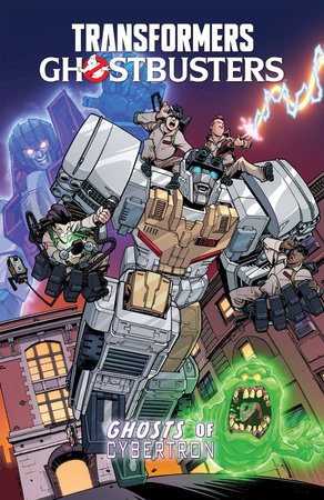 Transformers/Ghostbusters: Ghosts of Cybertron by Erik Burnham