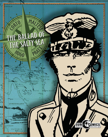 Corto Maltese: Ballad of the Salty Sea by Hugo Pratt