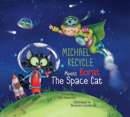 Michael Recycle Meets Borat the Space Cat by Ellie Patterson