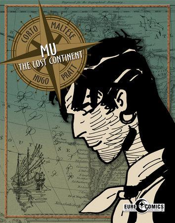 Corto Maltese: Mu, The Lost Continent by Hugo Pratt