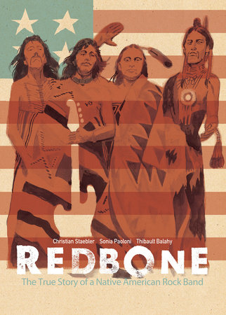Redbone: The True Story of a Native American Rock Band by Christian Staebler and Sonia Paoloni