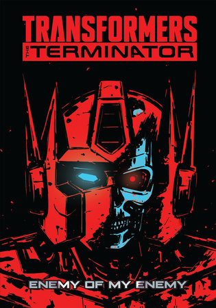 Transformers vs. The Terminator by Tom Waltz, John Barber and David Mariotte