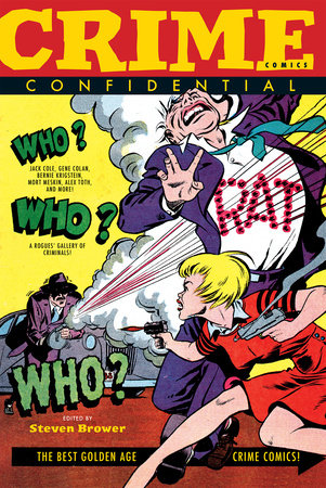 Crime Comics Confidential: The Best Golden Age Crime Comics by