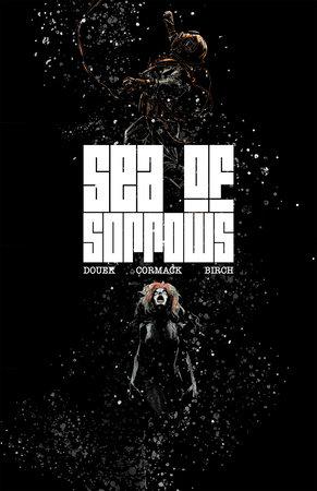 Sea of Sorrows by Rich Douek
