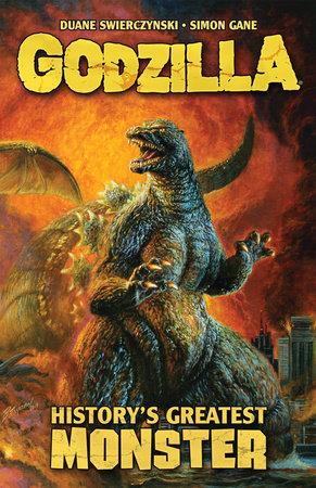 Godzilla: History's Greatest Monster by Duane Swierczynski