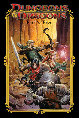 Dungeons & Dragons: Fell's Five by John Rogers