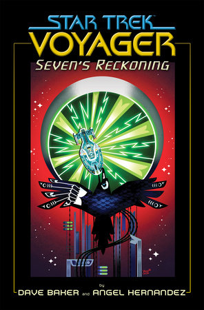 Star Trek: Voyager: Seven's Reckoning by Dave Baker