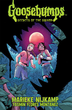 Goosebumps: Secrets of the Swamp by Marieke Nijkamp