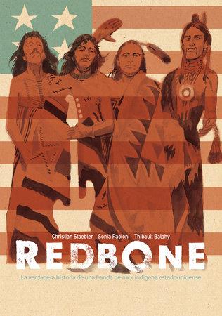 Redbone: la verdadera historia de una banda de rock indígena estadounidense (Redbone: The True Story of a Native American Rock Band Spanish Edition) by Christian Staebler and Sonia Paoloni