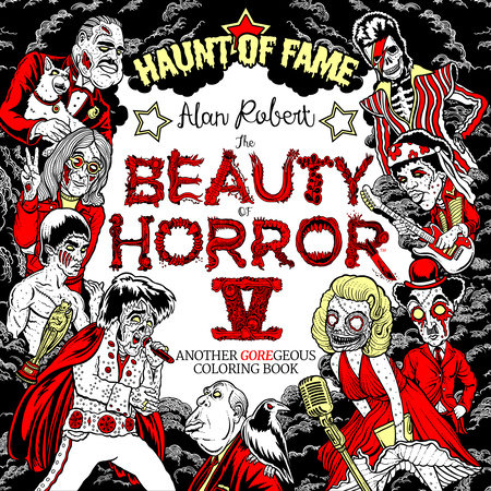 The Beauty of Horror 5: Haunt of Fame Coloring Book by Alan Robert