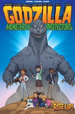 Godzilla: Monsters & Protectors - Rise Up! by Erik Burnham