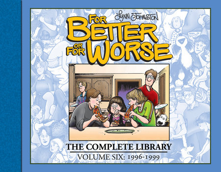 For Better or For Worse: The Complete Library, Vol. 6 by Lynn Johnston