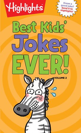 Best Kids' Jokes Ever! Volume 2 by Highlights