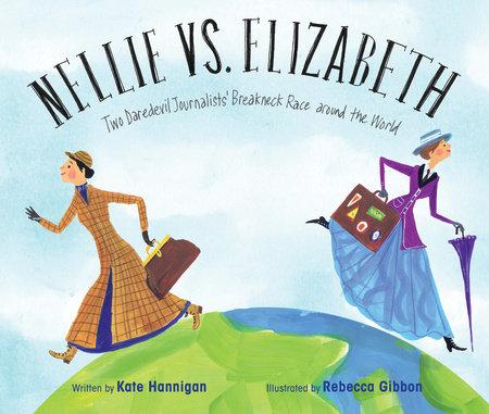 Nellie vs. Elizabeth by Kate Hannigan
