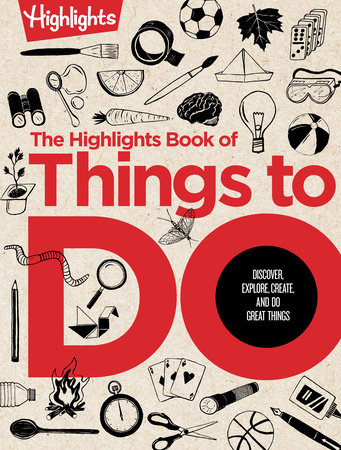 The Highlights Book of Things to Do by