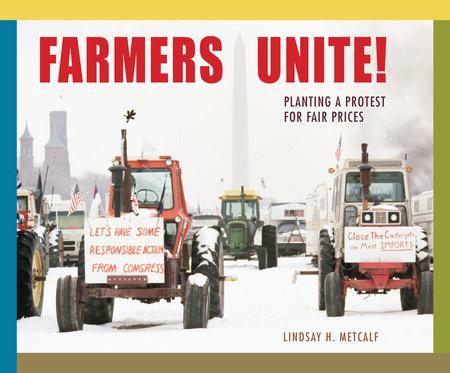 Farmers Unite! by Lindsay Metcalf