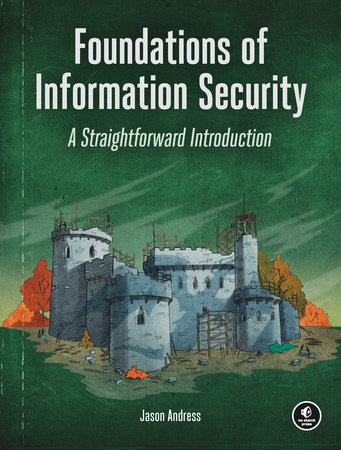 Foundations of Information Security by Jason Andress