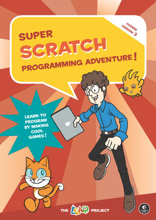 Super Scratch Programming Adventure! (Scratch 3) by The LEAD Project