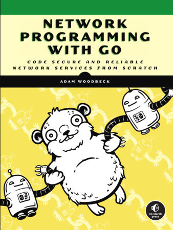 Network Programming with Go by Adam Woodbeck