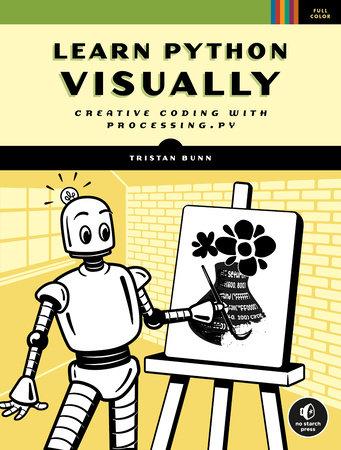 Learn Python Visually by Tristan Bunn