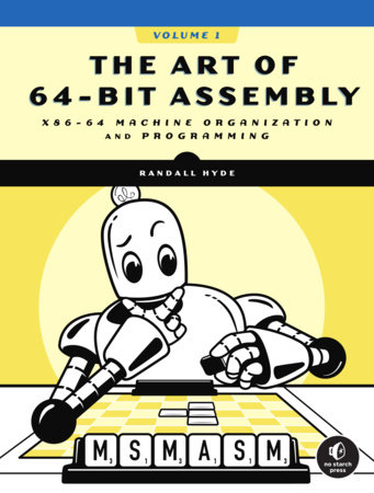 The Art of 64-Bit Assembly Language by Randall Hyde