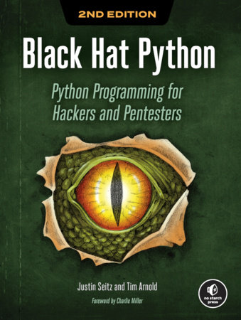 Black Hat Python, 2nd Edition by Justin Seitz and Tim Arnold