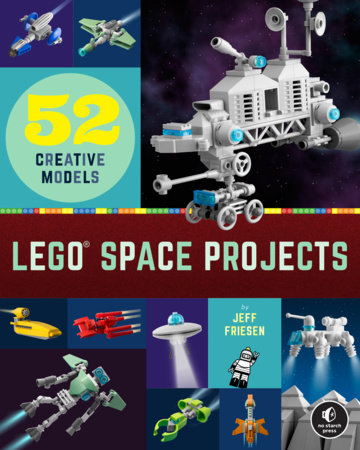 LEGO Space Projects by Jeff Friesen