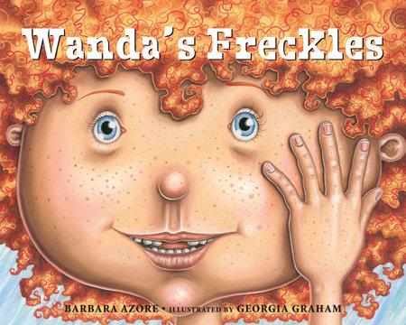 Wanda's Freckles by Barbara Azore