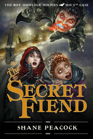 The Secret Fiend by Shane Peacock