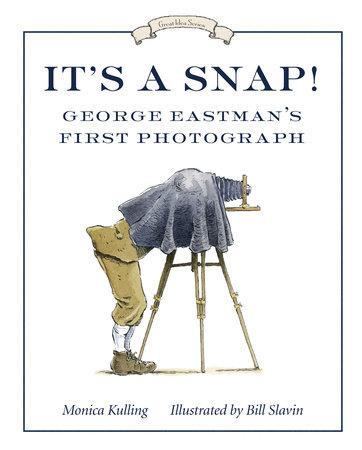 It's a Snap! by Monica Kulling; illustrated by Bill Slavin