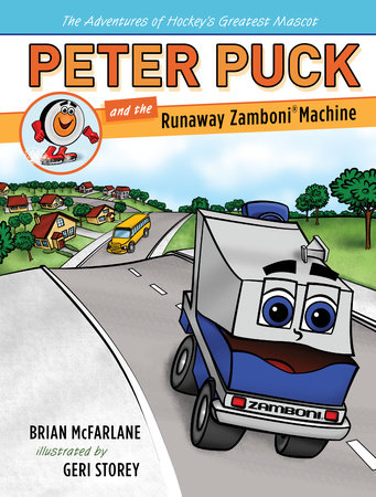 Peter Puck and the Runaway Zamboni by Brian McFarlane; illustrated by Geri Storey