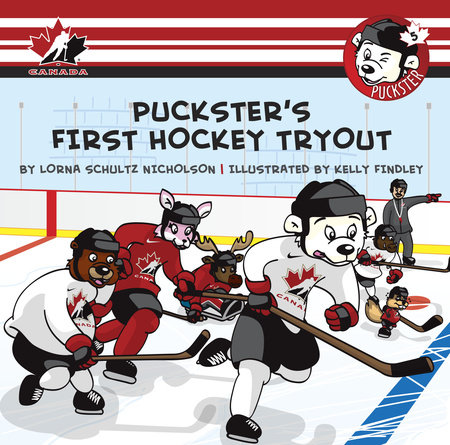 Puckster's First Hockey Tryout by Lorna Schultz Nicholson